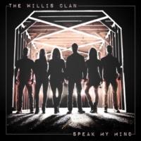 The Willis Clan Speak My Mind