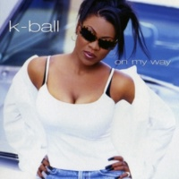 K-Ball (Oh Baby) Come My Way