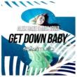 Alex Haze/Max Iowa Get Down Baby