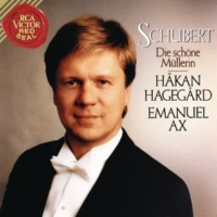 Håkan Hagegård Schubert: Die schöne Müllerin, Op. 25, D. 795