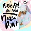 Rude Kid/Nahli Please Don't