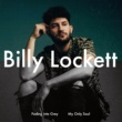 Billy Lockett Fading Into Grey / My Only Soul