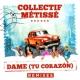 Collectif Métissé Dame (Tu Corazón) [Remixes]