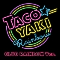 たこやきレインボー Whoop It Up!(CLUB RAINBOW ver.)