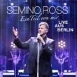 Semino Rossi Verrückt nach deiner Liebe (Live aus Berlin)