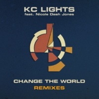 KC Lights/Nicole Dash Jones Change the World (V.I.P Remix) (feat.Nicole Dash Jones)