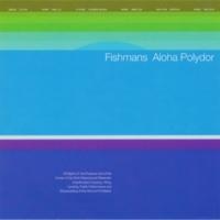 フィッシュマンズ Aloha Polydor