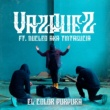 Vazquez/Nucleo Aka Tintasucia El Color Púrpura (feat.Nucleo Aka Tintasucia)