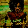 Lenny Kravitz 5 More Days 'Til Summer (Edit)