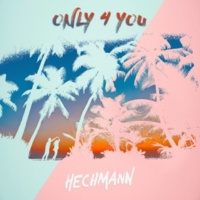 Hechmann Only 4 You