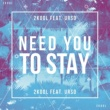 2KOOL/URSO Need You To Stay (feat.URSO)