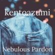 kentoazumi Nebulous Pardon