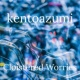 kentoazumi Cloistered Worries
