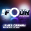 James Graham Writing's On The Wall [The Four Performance]