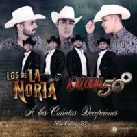Los De La Noria/Calibre 50 A Las Cuántas Decepciones