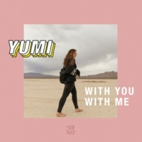 YUMI With You With Me