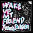 Xmas Eileen Wake up My friend