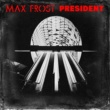 Max Frost President