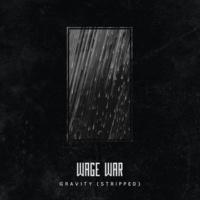 Wage War Gravity [Stripped]
