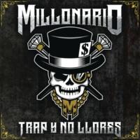 Millonario Trap y No Llores