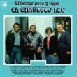 Cuarteto Leo El Tiempo Pasa y Sigue el Cuarteto Leo