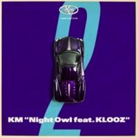 KM Night Owl (feat. KLOOZ)