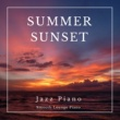 Smooth Lounge Piano Summer Sunset Jazz Piano