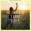 Relaxing Piano Crew Summer Time Of Life - Happy Jazz Piano