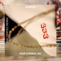 Adesse Nur einmal so (The Cratez Remix)