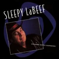 Sleepy LaBeef Strange Things Happening