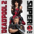 Various Artists Deadpool 2 (Original Motion Picture Soundtrack) [Deluxe - Super Duper Cut]