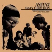ASIAN2 ASIAN VIBRATION