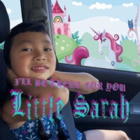 Little Sarah I'll Be There For You