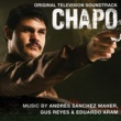 Andrés Sánchez Maher/Gus Reyes/Eduardo Aram El Chapo (Original Television Soundtrack)