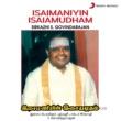 Sirkazhi S. Govindarajan Isaimaniyin Isaiamudham (Live)