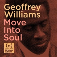 Geoffrey Williams Move into Soul (Deluxe)