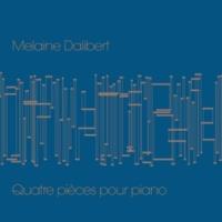 Melaine Dalibert Quatre pièces pour piano