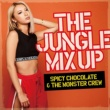 SPICY CHOCOLATE & THE MONSTER CREW THE JUNGLE MIX UP