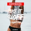 Karyendasoul/August Child Take It All Off