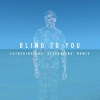 Ben Hobbs Blind to You (Catherine Duc 'Stargazing' Remix)