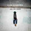 Gilad Hekselman Ask for Chaos
