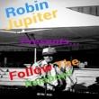 Robin Jupiter/Eric Papky/Michael Brown Follow the Rainbow