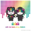 AAA LIFE (DJ Hello Kitty REMIX)