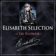宝塚歌劇団 花組 Elisabeth Selection ~('14)Flower~