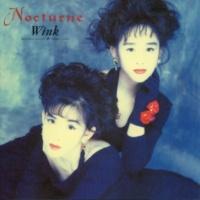 Wink Nocturne ~夜想曲~ (Original Remastered 2018)