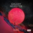 TRILL DYNASTY/Shurkn Pap GALAXY MONSTER (feat. Shurkn Pap)