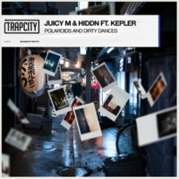 Juicy M & HIDDN Polaroids and Dirty Dances (feat. Kepler)