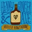 メイヤー・ホーソーン Henny & Gingerale