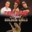 DEEP ZONE Project Golden Girls