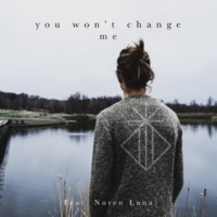 Dan García/Noren Luna You Won't Change Me